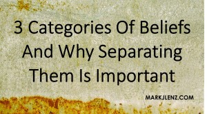 3 categories of beliefs and why separating them is important GRAPHIC
